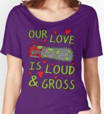 Loud Gross Love Women's Relaxed Fit T-Shirt