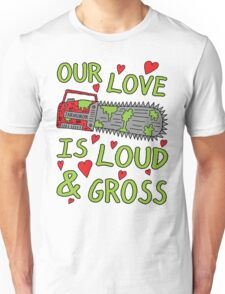 Loud Gross Love T-Shirt
