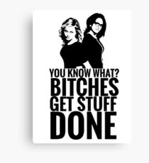"Amy Poehler & Tina Fey - ""Bitches Get Stuff Done"" Canvas Print"