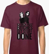 """Amy Poehler & Tina Fey - """"Bitches Get Stuff Done"""" Classic T-Shirt"""