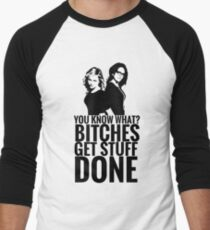 "Amy Poehler & Tina Fey - ""Bitches Get Stuff Done"" Men's Baseball ¾ T-Shirt"
