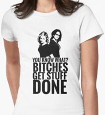 "Amy Poehler & Tina Fey - ""Bitches Get Stuff Done"" Women's Fitted T-Shirt"