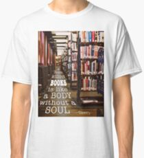 A Room Without Books... Classic T-Shirt