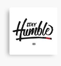 Stay Humble Canvas Print