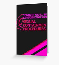 Sexual Containment Procedures 2 Greeting Card