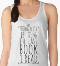 my personality is 85% THE LAST BOOK I READ Women's Tank Top