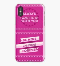 BE Mine Valentine Forever iPhone Case/Skin