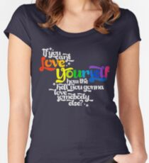 If You Can't Love Yourself How In The Hell You Gonna Love Somebody Else? Women's Fitted Scoop T-Shirt