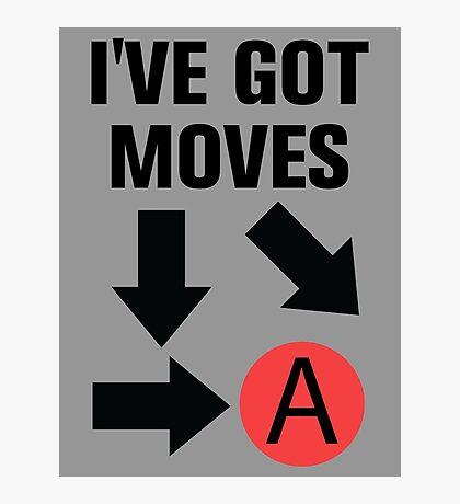 I've got moves Photographic Print