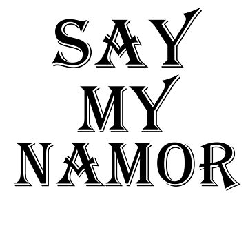 Say My Namor by archangelglass