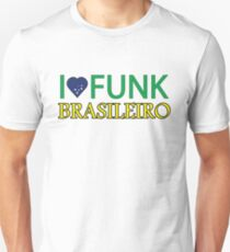 I Love Funk Brasileiro  Unisex T-Shirt