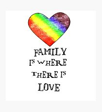 Family is where there is love. Photographic Print