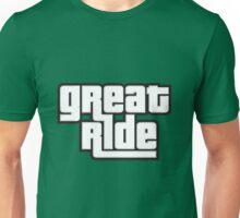 great ride Unisex T-Shirt