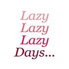 Lazy Days by IamJane--