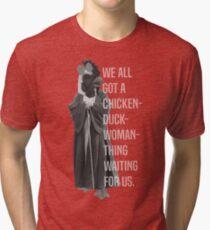 Chicken-Duck-Woman-Thing Tri-blend T-Shirt