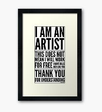 I Am an Artist Collection by Graphic Snob® Framed Print
