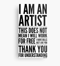 I Am an Artist Collection by Graphic Snob® Metal Print