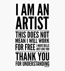 I Am an Artist Collection by Graphic Snob® Photographic Print