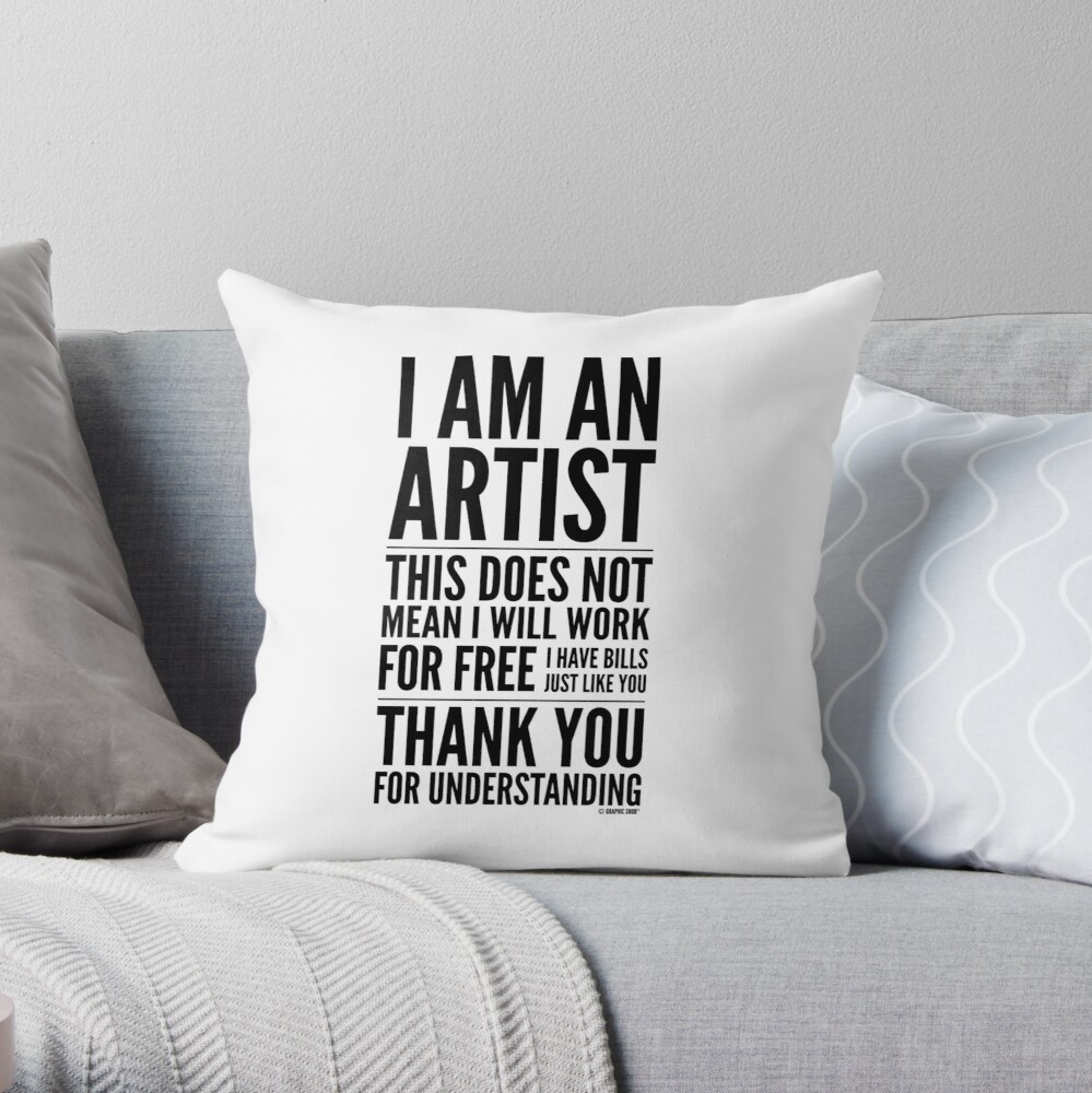 I Am an Artist Collection by Graphic Snob® Throw Pillow