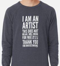 I Am an Artist Collection by Graphic Snob® Lightweight Sweatshirt