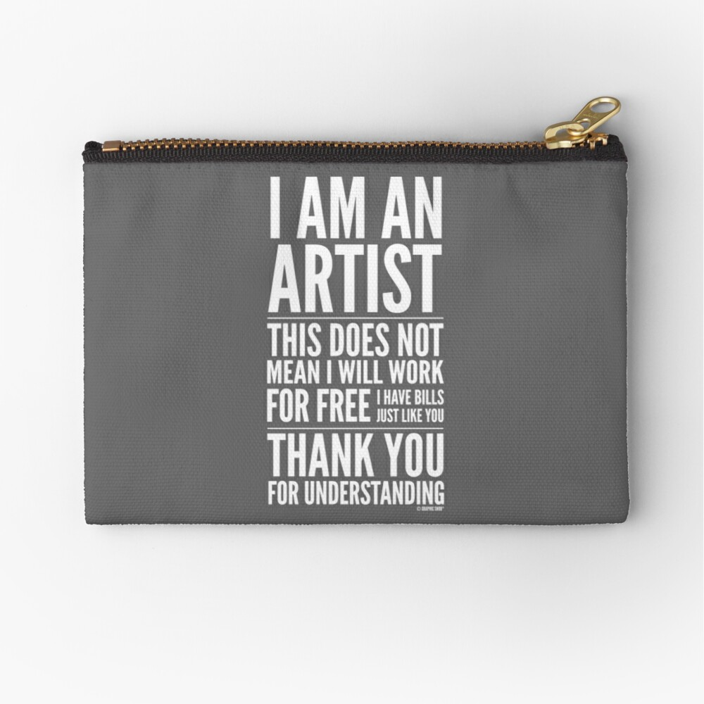 I Am an Artist Collection by Graphic Snob® Zipper Pouch