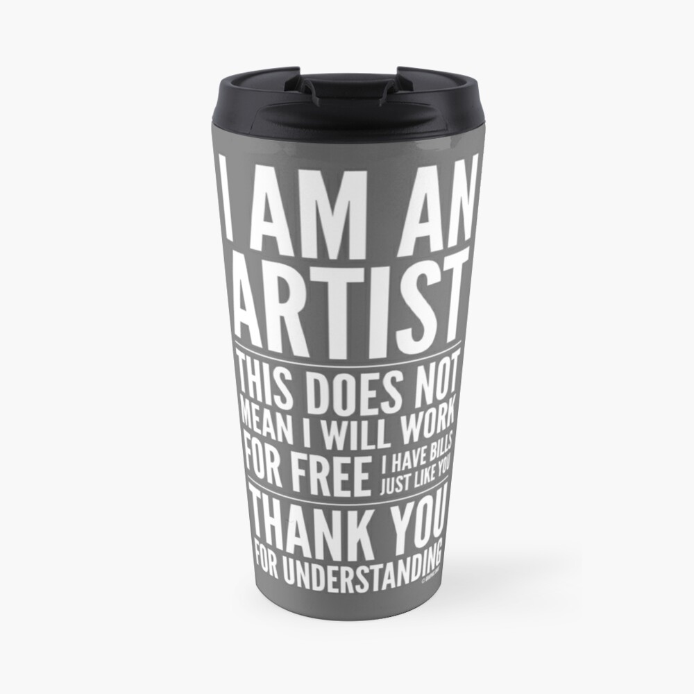 I Am an Artist Collection by Graphic Snob® Travel Mug