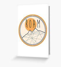 R O A M  Greeting Card
