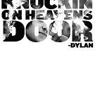 Boby Dylan - Knockin on heavens door by jackthewebber