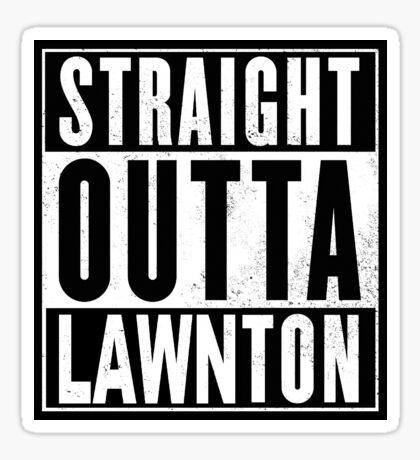 Straight Outta Lawnton Sticker