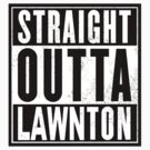 Straight Outta Lawnton by Jason Langer