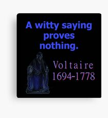 A Witty Saying - Voltaire Canvas Print