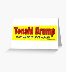 Tonald Drump Greeting Card