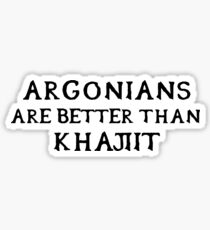 Argonians are better than Khajiit Sticker