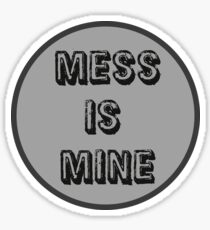 Mess Is Mine - Vance Joy Sticker
