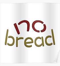 """""""no bread"""" typography Poster"""