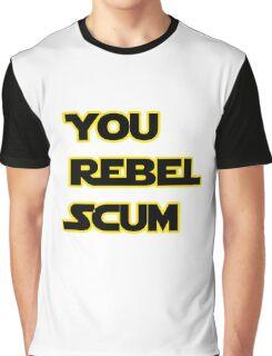 You Rebel Scum Graphic T-Shirt