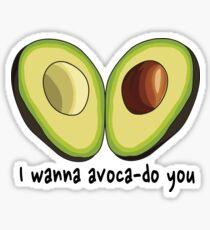 I wanna avoca-do you Sticker