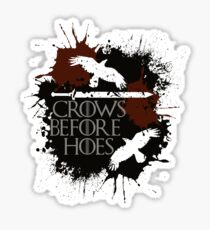 Crows Before Hoes - GoT Sticker