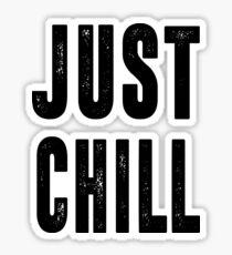 Just Chill - Black Text Sticker