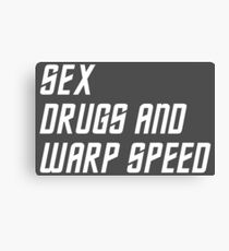 Sex Drugs and Warp Speed Canvas Print