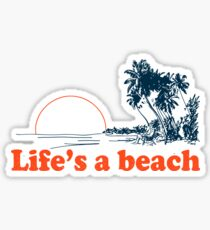 Life's a beach Sticker