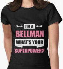 I'm A BELLMAN What's Your Superpower Womens Fitted T-Shirt