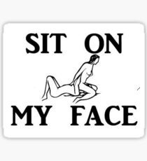 Sit On My Face / Kama Sutra Funny Sticker
