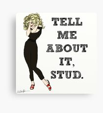 Tell Me About It, Stud Canvas Print