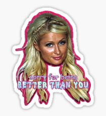 Paris Is Better Than U Sticker