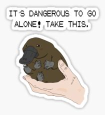 It's dangerous to go alone! Take this baby platypus! Sticker