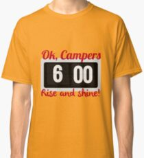 Ok, Campers. Classic T-Shirt