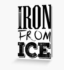 House Forrester - Iron From Ice (Black) Greeting Card