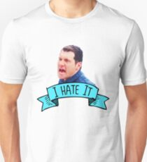 I Hate It T-Shirt