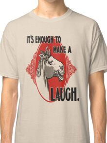 It's Enough To Make A Horse Laugh Vintage Poster Classic T-Shirt